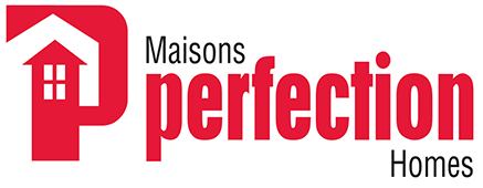 Maison Perfection Homes